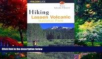 Big Deals  Hiking Lassen Volcanic National Park (Regional Hiking Series)  Full Ebooks Best Seller