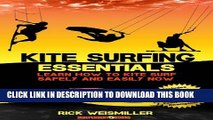 [PDF] Kite Surfing Essentials - Learn How to Kite Surf Safely and Easily NOW! Full Collection