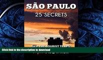 READ  Sao Paulo 25 Secrets - The Locals Travel Guide  For Your Trip to São Paulo (Brazil): Skip