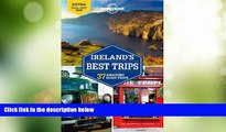 Big Deals  Lonely Planet Ireland s Best Trips (Travel Guide)  Full Read Most Wanted