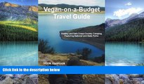 Books to Read  Vegan-on-a-Budget Travel Guide: Healthy and Safe Cross-Country Camping Featuring