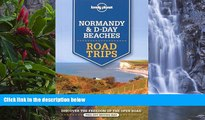 Big Deals  Lonely Planet Normandy   D-Day Beaches Road Trips (Travel Guide)  Full Read Most Wanted