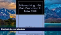 Books to Read  Milemarking I-80: San Francisco to New York  Full Ebooks Most Wanted