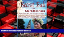 READ PDF Secret Bali: Revealing Bali s Shocking Secrets About its Best-Known Tourist Sites READ