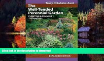 liberty book  The Well-Tended Perennial Garden: Planting and Pruning Techniques online