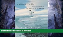 READ  Waiting to Fly: My Escapades With The Penguins Of Antarctica  BOOK ONLINE