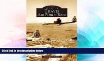 Full [PDF]  Travis Air Force Base   (CA)  (Images of America)  Premium PDF Full Ebook