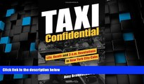Big Deals  Taxi Confidential: Life, Death and 3 a.m. Revelations in New York City Cabs  Full Read