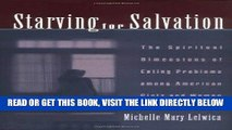 [PDF] FREE Starving For Salvation: The Spiritual Dimensions of Eating Problems among American