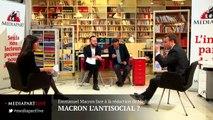 «En direct de Mediapart» : Macron l'antisocial ?