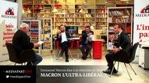 «En direct de Mediapart» : Macron l'ultralibéral ?