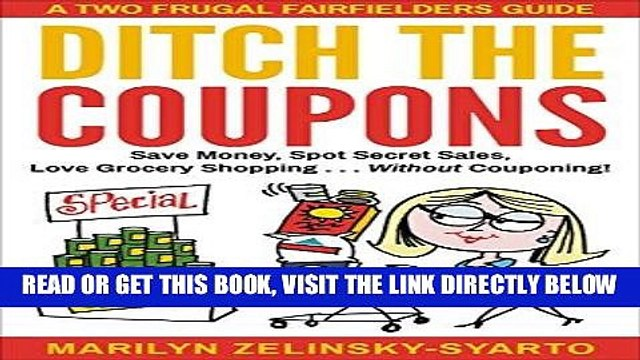 [Free Read] Ditch The Coupons: Save Money, Spot Secret Sales, Love Grocery Shopping . . . WITHOUT