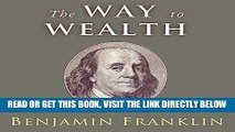 [Free Read] The Way to Wealth: Ben: Ben Franklin on Money and Success Free Online