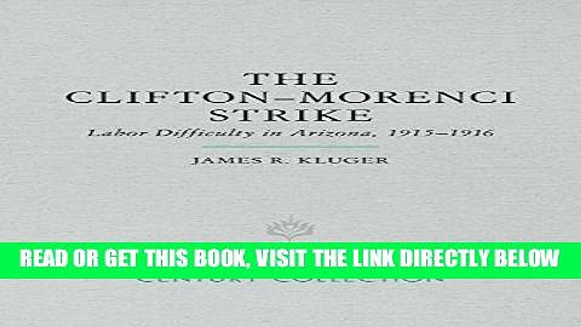 [Free Read] The Clifton-Morenci Strike: Labor Difficulty in Arizona, 1915–1916 (Century
