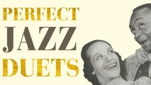 Perfect Jazz Duets - Relaxing Jazz Music