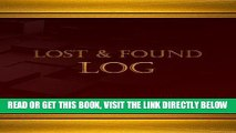 [Free Read] Lost   Found Log  (Log Book, Journal - 125 pgs, 8.5 X 11 inches): Lost   Found Logbook