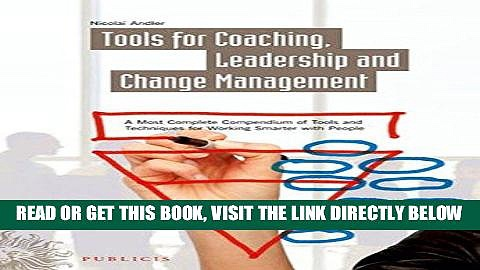 [Free Read] Tools for Coaching, Leadership and Change Management: A Most Complete Compendium of
