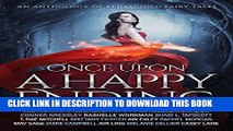 Best Seller Once Upon a Happy Ending: An Anthology of Reimagined Fairy Tales Free Read