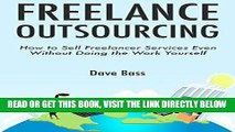 [Free Read] FREELANCE OUTSOURCING: How to Sell Freelancer Services Even Without Doing the Work