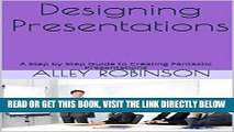 [Free Read] Designing Presentations: A Step by Step Guide to Creating Fantastic Presentations Free