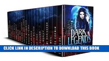 Read Now Dark Legends: A Collection of 20 full-length Urban Fantasy and Paranormal Romances