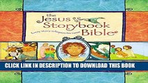 Best Seller The Jesus Storybook Bible: Every Story Whispers His Name Free Read