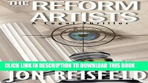 Read Now Legal Thriller: The Reform Artists: A Legal Thriller (The Reform Artists Spy Novel Series