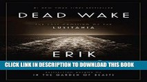 Best Seller Dead Wake: The Last Crossing of the Lusitania Free Read