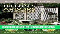 Ebook Trellises, Arbors   Pergolas: Ideas and Plans for Garden Structures (Better Homes   Gardens
