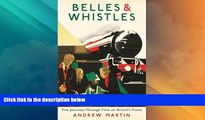 Big Deals  Belles and Whistles: Journeys Through Time on Britain s Trains  Best Seller Books Best