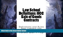 book online  Law School Definitions: UCC Sale of Goods Contracts: UCC Definitions Explained with