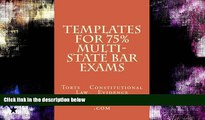 FAVORITE BOOK  Templates For 75% Multi-state Bar Exams: Torts    Constitutional Law    Evidence