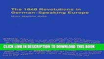 Best Seller The 1848 Revolutions in German-Speaking Europe (Themes In Modern German History) Free