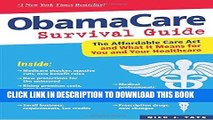 Read Now ObamaCare Survival Guide: The Affordable Care Act and What It Means for You and Your