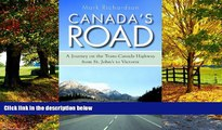 Books to Read  Canada s Road: A Journey on the Trans-Canada Highway from St. John s to Victoria