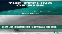 Read Now The Feeling of Risk: New Perspectives on Risk Perception (Earthscan Risk in Society)