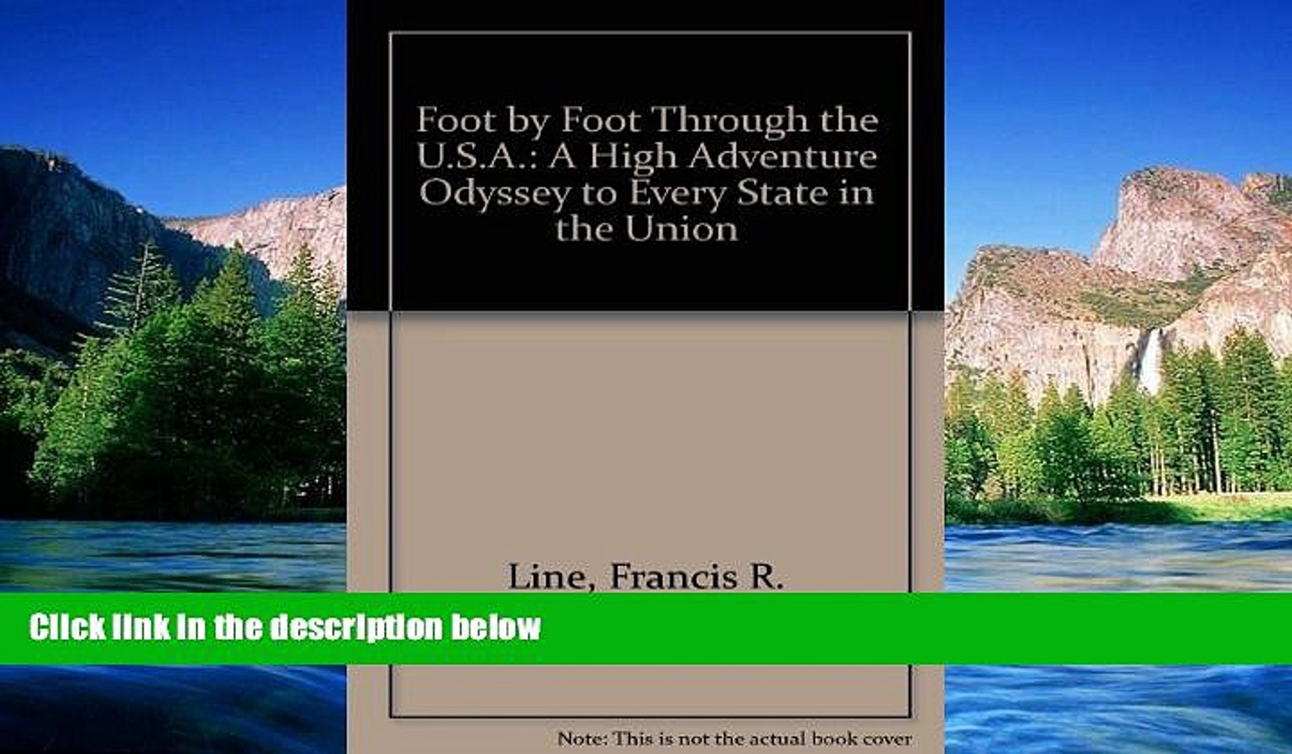 READ FULL  Foot by Foot Through the U.S.A.: A High Adventure Odyssey to Every State in the Union