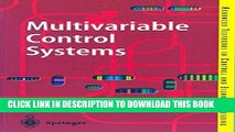 Read Now Multivariable Control Systems: An Engineering Approach (Advanced Textbooks in Control and