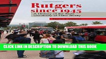 Read Now Rutgers since 1945: A History of the State University of New Jersey (Rivergate Regionals