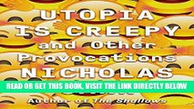 [FREE] EBOOK Utopia Is Creepy: And Other Provocations ONLINE COLLECTION