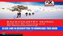 Ebook Backcountry Skiing: Skills for Ski Touring and Ski Mountaineering (Mountaineers Outdoor
