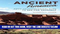 [READ] EBOOK Ancient America: Fifty Archaeological Sites to See for Yourself BEST COLLECTION