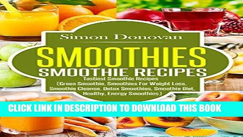 Best Seller Smoothies: Healthy Smoothies, Tastiest Smoothie Recipes (Healthy Smoothies, Green