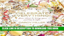 Best Seller Celebrate Everything!: Fun Ideas to Bring Your Parties to Life Free Read