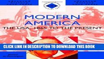 Read Now Modern America: The USA, 1865 to the Present (Shp Advanced History Core Texts) (Shp