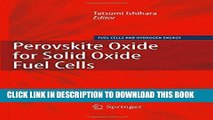 Read Now Perovskite Oxide for Solid Oxide Fuel Cells (Fuel Cells and Hydrogen Energy) Download