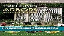 Best Seller Trellises, Arbors   Pergolas: Ideas and Plans for Garden Structures (Better Homes