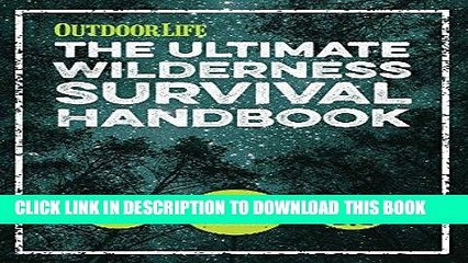 [PDF] The Ultimate Wilderness Survival Handbook: 156 Tips for Any Environment Popular Online
