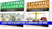 [PDF] Flipping Houses: 2 Books in 1: Comprehensive Beginners Guide for Newbies and The Cardinal