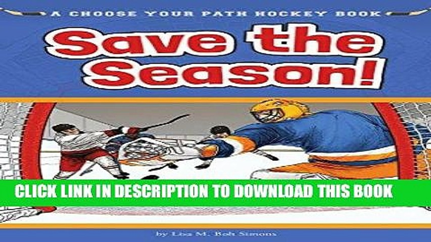 [PDF] Save the Season!: A Choose Your Path Hockey Book (Choose to Win!) Full Online